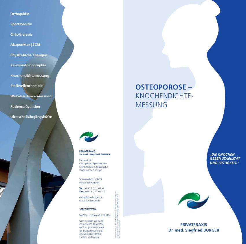 Flyer Osteoprose Osteoporose (Knochenschwund) ist eine Erkrankung des gesamten Skeletts, charakterisiert durch eine Verringerung der Knochenmasse und Verschlechterung der Gewebsstrukturen.